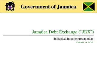 "Jamaica Debt Exchange (""JDX"")"