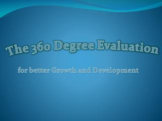 The 360 Degree Evaluation for better Growth and Development