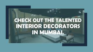 Check out the talented interior decorators in Mumbai.