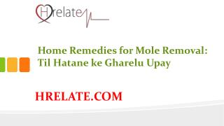 Home Remedies for Mole Removal: Gharelu Upayo Se Hataye Til