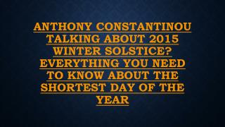 Anthony Constantinou talking about 2015 winter solstice
