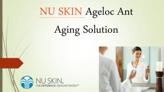 NU SKIN Ageloc Ant Aging Solution