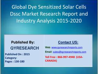 Global Dye Sensitized Solar Cells Dssc Market 2015 Industry Outlook, Research, Insights, Shares, Growth, Analysis and De