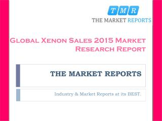 Global Xenon Sales, Sales Price and Market Size (Volume and Value) 2016-2021 Forecast Analysis
