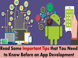 Read some important App development tips that you must keep in mind