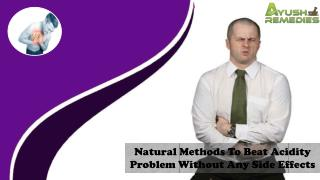 Natural Methods To Beat Acidity Problem Without Any Side Effects