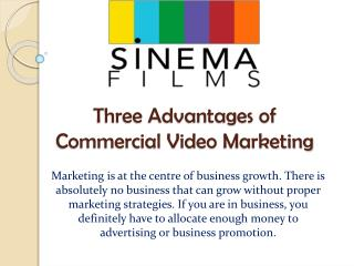 Three Advantages of Commercial Video Marketing