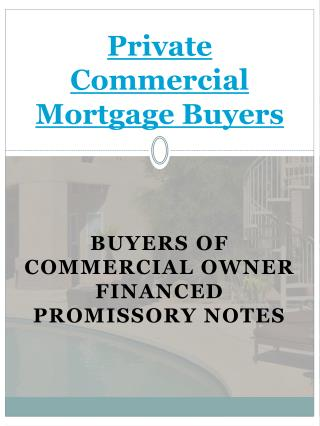 Private Commercial Mortgage Buyer