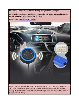 Embrace the New World of Music Installing Car Digital Music Changer