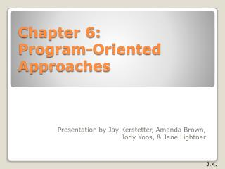Chapter 6:   Program-Oriented Approaches