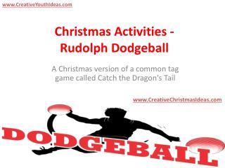 Christmas Activities - Rudolph Dodgeball