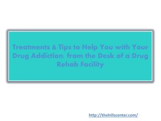 Treatments & Tips to Help You with Your Drug Addiction: from the Desk of a Drug Rehab Facility