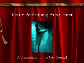 Beatty Performing Arts Center