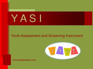Y A S I Youth Assessment and Screening Instrument