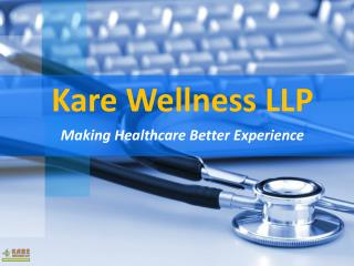 Take a Brief Introduction About Kare Wellness LLP