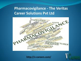 Pharmacovigilance - The Veritas Career Solutions Pvt Ltd