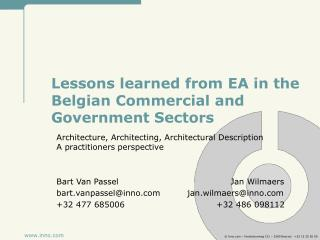Lessons learned from EA in the  Belgian Commercial and Government Sectors