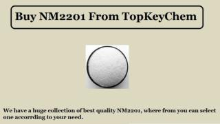 Buy NM2201 from TopKeyChem