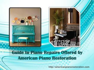 Guide to Piano Repairs Offered by American Piano Restoration
