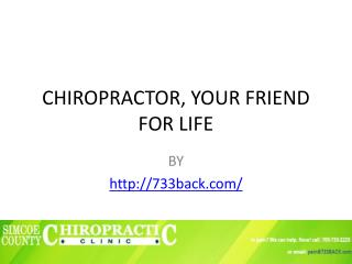 Chiropractor, your friend for life