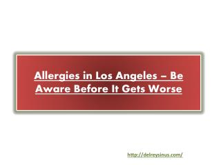 Allergies in Los Angeles – Be Aware Before It Gets Worse