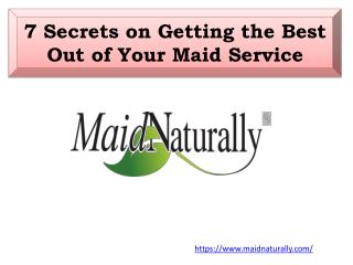 7 Secrets on Getting the Best Out of Your Maid Service