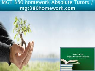 MGT 380 homework Absolute Tutors / mgt380homework.com