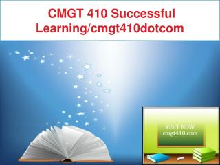 CMGT 410 Successful Learning/cmgt410dotcom