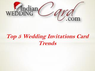 Top 5 Wedding Invitations Card Trends