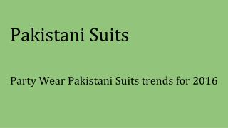 Party Wear Pakistani Suits trends for 2016