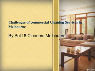 Challenges to face by house cleaners northern subrubs Melbourne