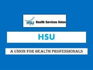 HSU : A union for Health Professionals!