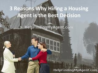 3 Reasons Why Hiring a Housing Agent is the Best Decision