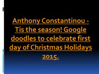 Anthony Constantinou - Christmas Holidays 2015
