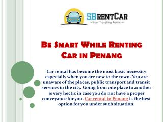 Be Smart While Renting Car in Penang