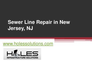 New Jersey Sewer Line Repair - www.holessolutions.com