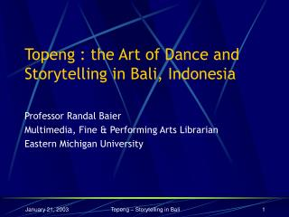 Topeng : the Art of Dance and Storytelling in Bali, Indonesia