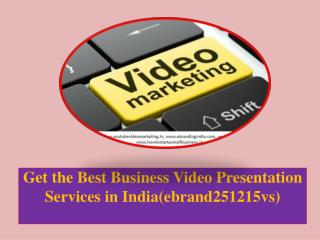 Get the Best Business Video Presentation Services in India(ebrand251215vs)