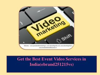 Get the Best Event Video Services in India(ebrand251215vs)