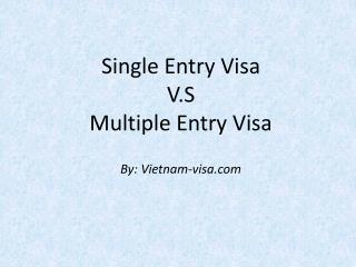 Single Entry Visa V.S Multiple Entry Visa to Vietnam