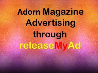 Advertising in Adorn Magazine through releaseMyAd
