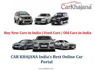 Buy New Cars in India | Used Cars | Old Cars in India|Carkhajana.com