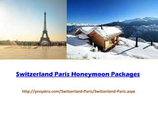 Switzerland Paris Honeymoon Packages