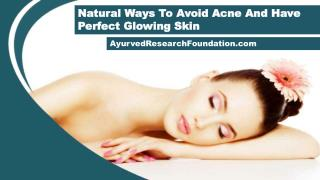Natural Ways To Avoid Acne And Have Perfect Glowing Skin