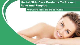 Herbal Skin Care Products To Prevent Acne And Pimples