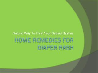 Home Remedies For Diaper Rash: Natural Way To Treat Your Babies Rashes
