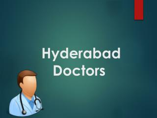 Doctors in Hyderabad, Doctors Hyderabad, list of Doctors in Hyderabad, Doctors list