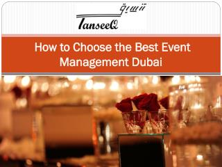 How to Choose the Best Event Management Dubai