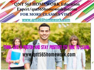 QNT 565 HOMEWORK Education Expert/qnt565homeworkdotcomQNT 565 HOMEWORK Education Expert/qnt565homeworkdotcom