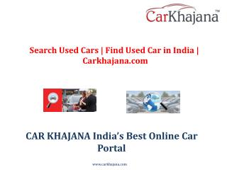 Search Used Cars | Find Used Car in India | Carkhajana.com